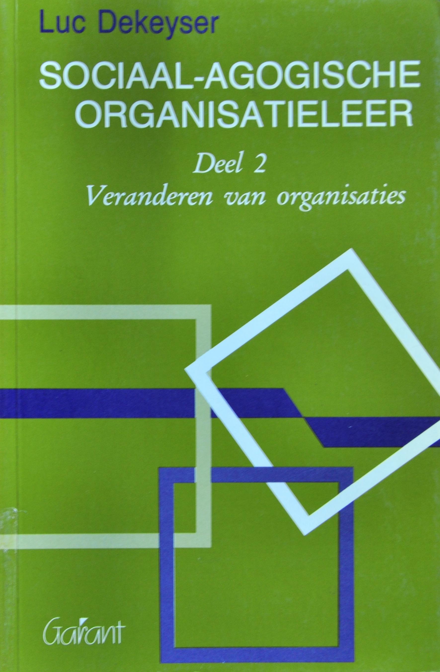 Sociaal Agogische Organisatieleer Deel 2 Veranderen Van